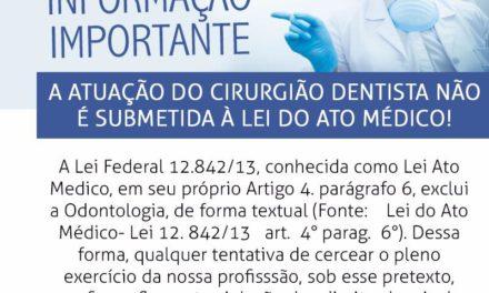 A atuação do Cirurgião-Dentista não é submetida à Lei do Ato Médico